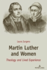 Martin Luther and Women : Theology and Lived Experience - eBook