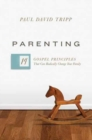 Parenting : 14 Gospel Principles That Can Radically Change Your Family - Book