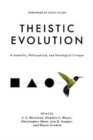 Theistic Evolution : A Scientific, Philosophical, and Theological Critique - Book