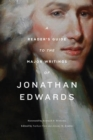 "A Reader's Guide to the Major Writings of Jonathan Edwards : ""A Reader's Guide"" - Book"