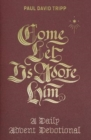 Come, Let Us Adore Him : A Daily Advent Devotional - Book