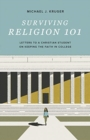 Surviving Religion 101 : Letters to a Christian Student on Keeping the Faith in College - Book