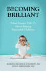 Becoming Brilliant : What Science Tells Us About Raising Successful Children - Book