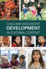 Child and Adolescent Development in Cultural Context - Book