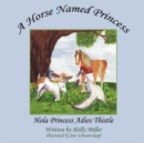 A Horse Named Princess : Hola Princess Adios Thistle - Book