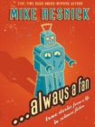 ...Always a Fan : True Stories from a Life in Science Fiction - eBook
