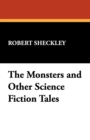 The Monsters and Other Science Fiction Tales - Book