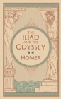 The Iliad and The Odyssey : (Barnes & Noble Collectible Classics: Omnibus Edition) - Book