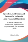 Speeches, Addresses And Letters On Industrial And Financial Questions : To Which Is Added An Introduction, Together With Copious Notes And An Index (1872) - Book