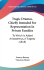 Tragic Dramas, Chiefly Intended For Representation In Private Families: To Which Is Added Aristodemus, A Tragedy (1818) - Book