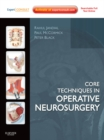 Core Techniques in Operative Neurosurgery E-Book : Expert Consult - Online - eBook