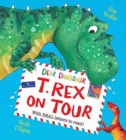 Dear Dinosaur: T. Rex on Tour : With Real Letters to Read! - Book