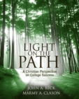 Light on the Path : A Christian Perspective on College Success - Book