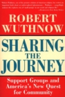 Sharing the Journey : Support Groups and the Quest for a New Community - eBook