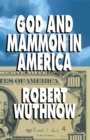 God And Mammon In America - eBook