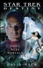 Star Trek: Destiny #2: Mere Mortals - eBook