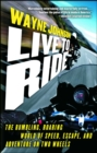 Live to Ride : The Rumbling, Roaring World of Speed, Escape, and Adventure on Two Wheels - eBook