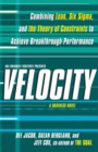 Velocity : Combining Lean, Six Sigma and the Theory of Constraints to Achieve Breakthrough Performance - A Business Novel - eBook