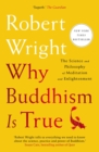 Why Buddhism is True : The Science and Philosophy of Meditation and Enlightenment - eBook