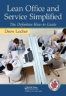 Lean Office and Service Simplified : The Definitive How-To Guide - Book