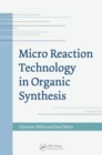 Micro Reaction Technology in Organic Synthesis - Book