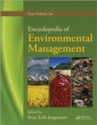 Encyclopedia of Environmental Management, Four Volume Set - Book