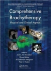 Comprehensive Brachytherapy : Physical and Clinical Aspects - Book