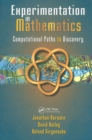 Experimentation in Mathematics : Computational Paths to Discovery - eBook