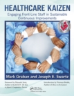 Healthcare Kaizen : Engaging Front-Line Staff in Sustainable Continuous Improvements - eBook