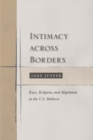 Intimacy Across Borders : Race, Religion, and Migration in the U.S. Midwest - Book