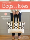 Sew4Home Bags and Totes : 10 Easy, Fashionable Projects Anyone Can Sew - Book