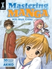 Mastering Manga with Mark Crilley : 30 drawing lessons from the creator of Akiko - eBook