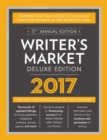 Writer's Market Deluxe Edition 2017 : The Most Trusted Guide to Getting Published - Book