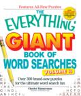 The Everything Giant Book of Word Searches Volume II : Over 300 brand-new puzzles for the ultimate word search fan - Book