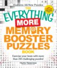 The Everything More Memory Booster Puzzles Book : Exercise your brain with more than 250 challenging puzzles! - Book