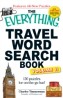 The Everything Travel Word Search Book, Volume 2 : 150 Puzzles for On-the-Go Fun! - Book