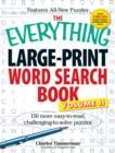 The Everything Large-Print Word Search Book, Volume II : 150 more easy to read, challenging to solve puzzles - Book