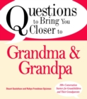 Questions to Bring You Closer to Grandma and Grandpa : 100+ Conversation Starters for Grandparents of Any Age - eBook