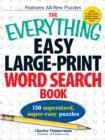 The Everything Easy Large-Print Word Search Book : 150 supersized, super-easy puzzles - Book