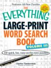 The Everything Large-Print Word Search Book Volume III : 150 easy-on-the-eyes puzzles - Book