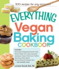 The Everything Vegan Baking Cookbook : Includes Chocolate-Peppermint Bundt Cake, Peanut Butter and Jelly Cupcakes, Southwest Green Chile Corn Muffins, Rosemary-Olive Bread, Apricot-Almond Oatmeal Bars - eBook