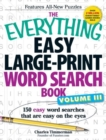 The Everything Easy Large-Print Word Search Book, Volume III : 150 Easy Word Searches That Are Easy on the Eyes - Book