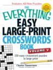 The Everything Easy Large-Print Crosswords Book, Volume V : 150 Easy Crossword Puzzles in Large Print - Book