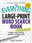 The Everything Large-Print Word Search Book, Volume VII : Classic word search puzzles in large print - Book
