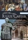All Things Julius Caesar: An Encyclopedia of Caesar's World and Legacy [2 volumes] - eBook