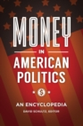 Money in American Politics : An Encyclopedia - Book