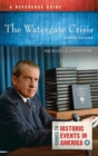 The Watergate Crisis : A Reference Guide, 2nd Edition - Book