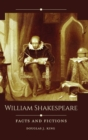 William Shakespeare : Facts and Fictions - Book