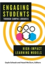 Engaging Students through Campus Libraries : High-Impact Learning Models - Book