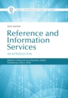 Reference and Information Services : An Introduction, 6th Edition - Book